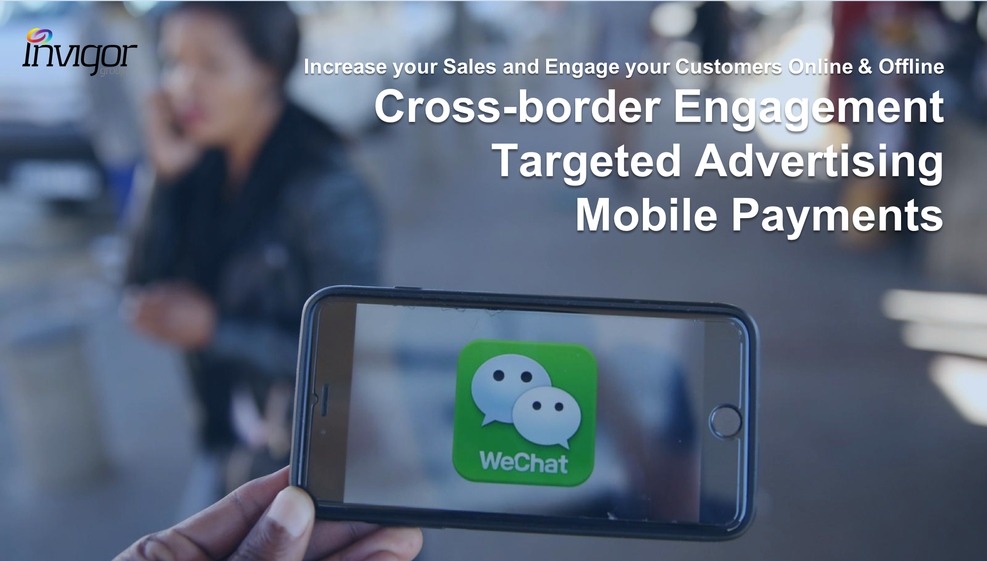 WeChat Pay & WeChat Advertising with Invigor Group